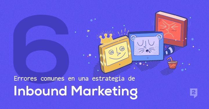 errores comunes estrategias inbound marketing.png