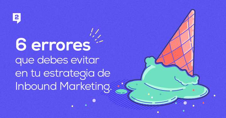 6-errores-en-tu-estrategia-de-inbound-marketing.png